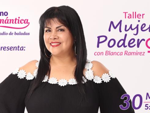 Ritmo Romántica te lleva la Taller 'Mujer poderosa' de Blanca Ramírez