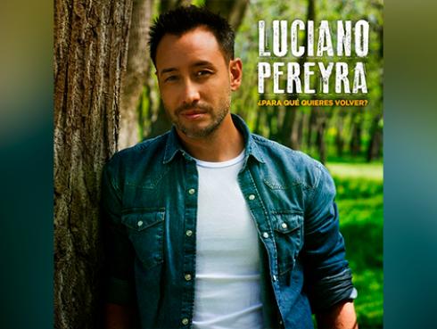 Luciano Pereyra presenta su nueva canción '¿Para qué quieres volver?'