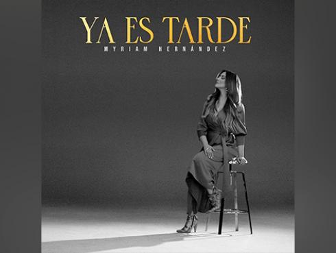 Myriam Hernández presenta 'Ya es tarde'