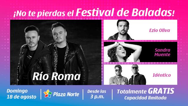 Festival de Baladas: Río Roma, Ezio Oliva, Idéntico y Sandra Muente en vivo y completamente gratis