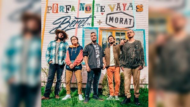 Beret y Morat estrenan 'Porfa no te vayas'