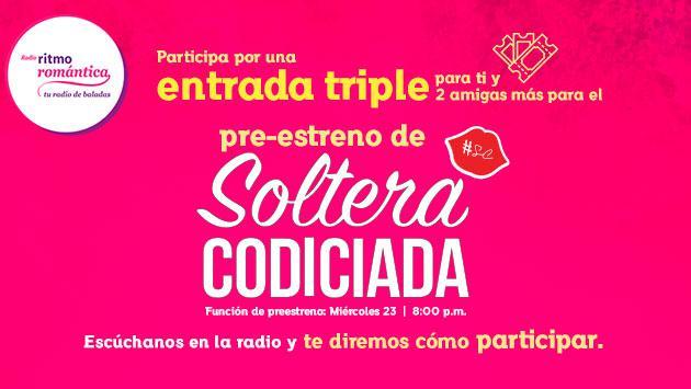 Gana entradas triples para el avant premiere de la película 'Soltera Codiciada'