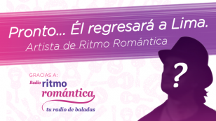 ¡Muy pronto! Él regresa a Lima gracias a Ritmo Romántica